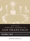 A True Story of Startling Seances in San Francisco (eBook)